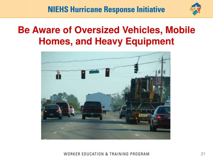 Be Aware of Oversized Vehicles, Mobile Homes, and Heavy Equipment