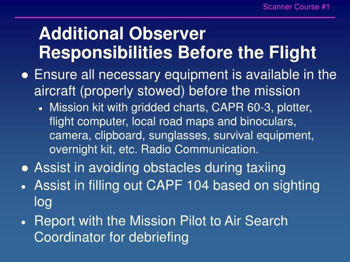 Additional Observer Responsibilities Before the Flight