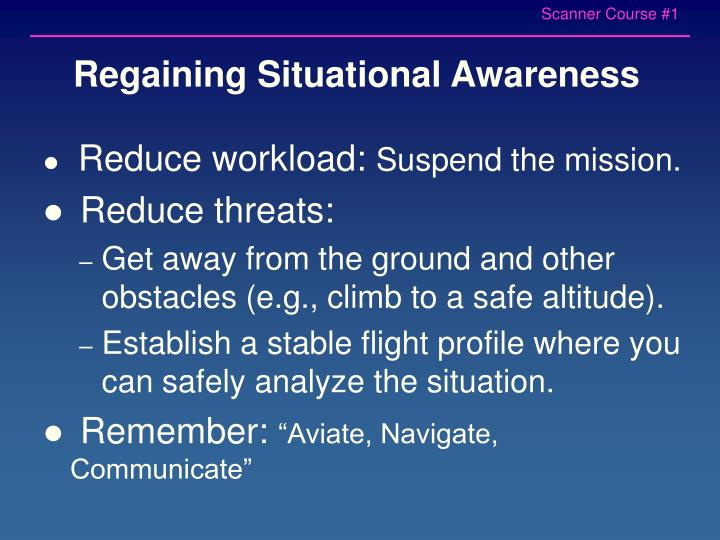 Regaining Situational Awareness