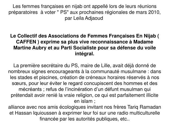 """Les femmes françaises en nijab ont appellé lors de leurs réunions préparatoires à voter """" PS"""" aux prochaines régionalesde mars 2010, par Leila Adjaoud"""