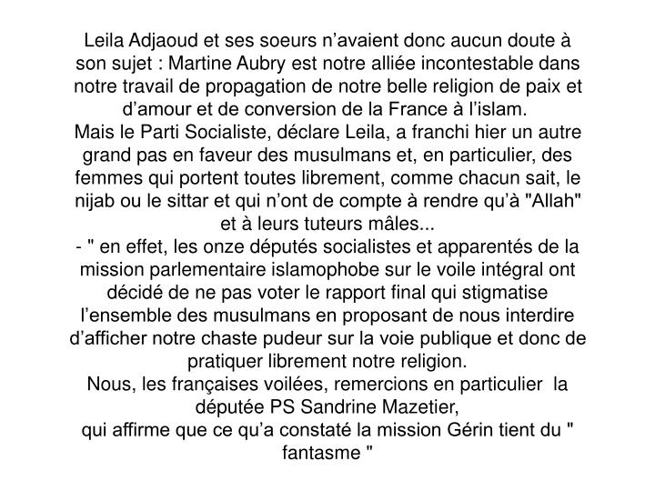 Leila Adjaoud et ses soeursn'avaientdonc aucun doute à son sujet : Martine Aubry est notre alliée incontestable dans notre travail de propagation de notre belle religion de paix et d'amour et de conversion de la France à l'islam.