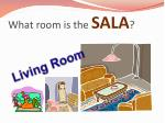 what room is the sala
