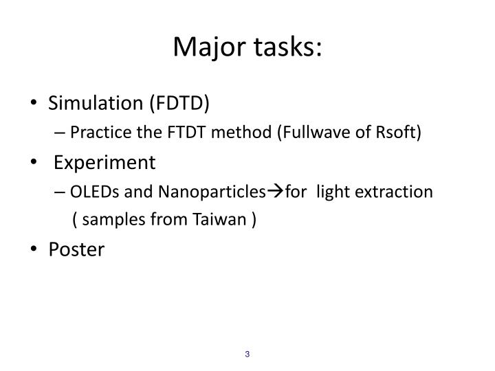 Major tasks: