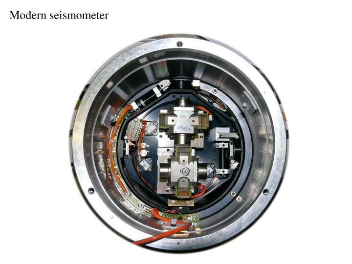 Modern seismometer