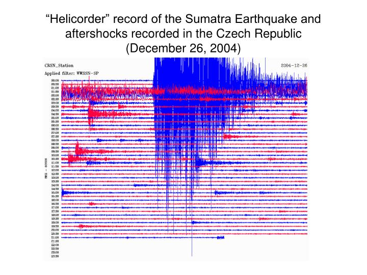 """Helicorder"" record of the Sumatra Earthquake and aftershocks recorded in the Czech Republic (December 26, 2004)"