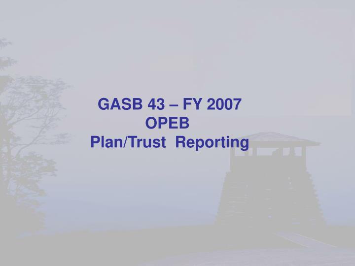GASB 43 – FY 2007
