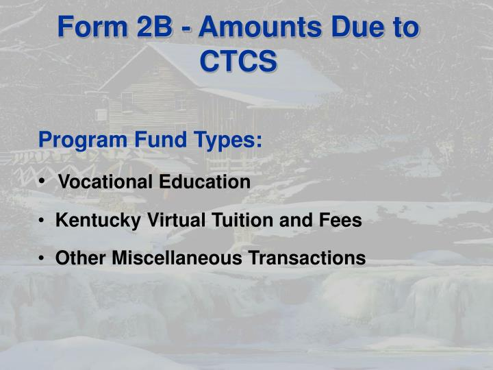 Form 2B - Amounts Due to CTCS