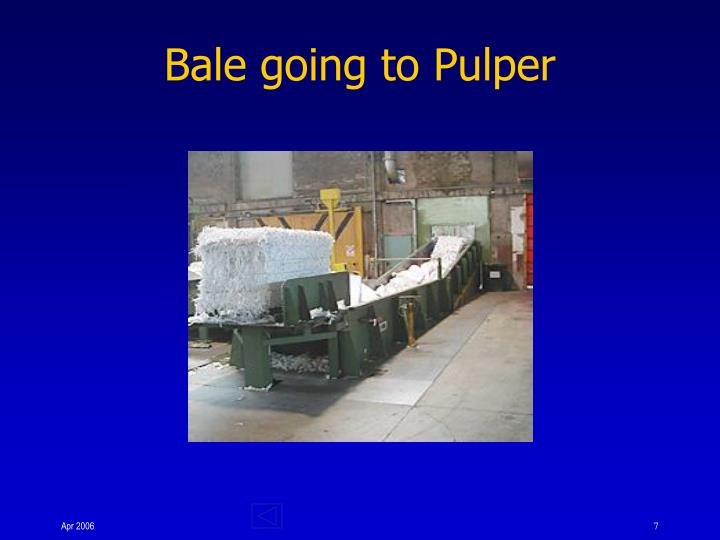 Bale going to Pulper