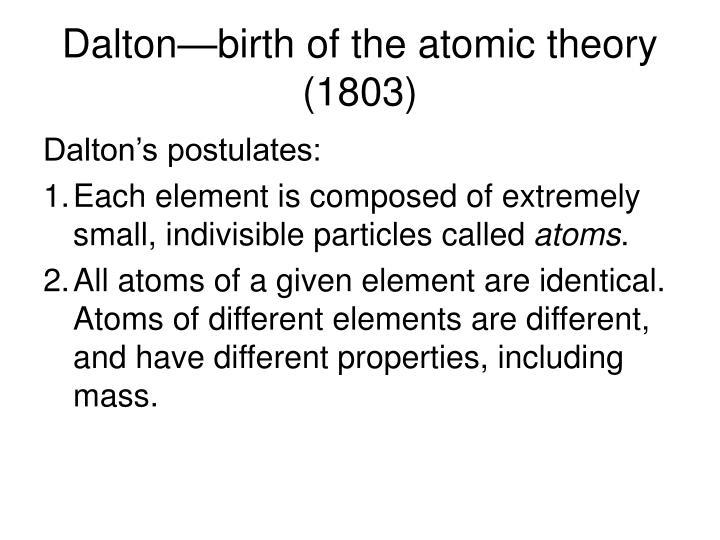 Dalton—birth of the atomic theory (1803)