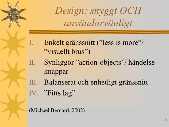 Design: snyggt OCH användarvänligt
