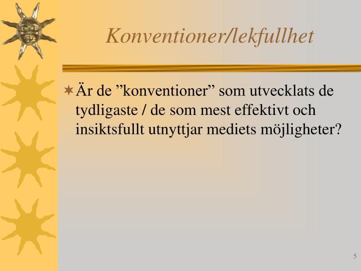 Konventioner/lekfullhet