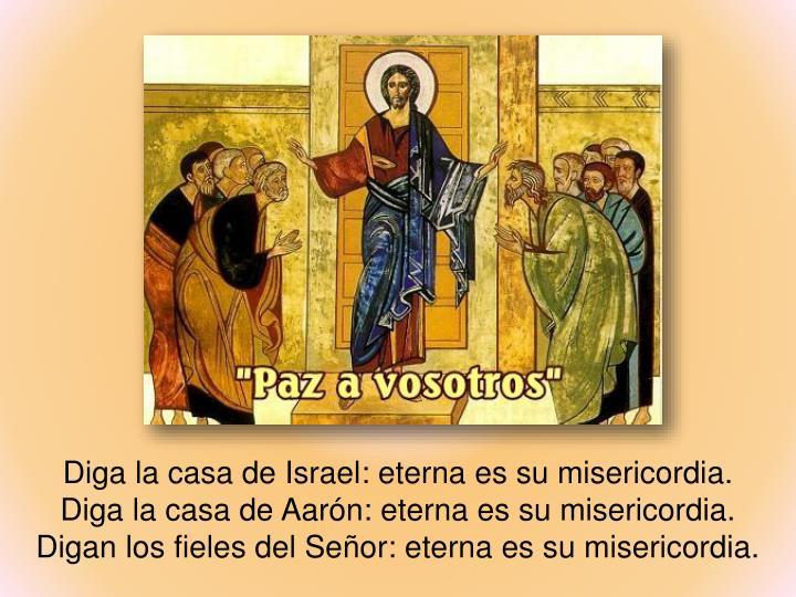 Diga la casa de Israel