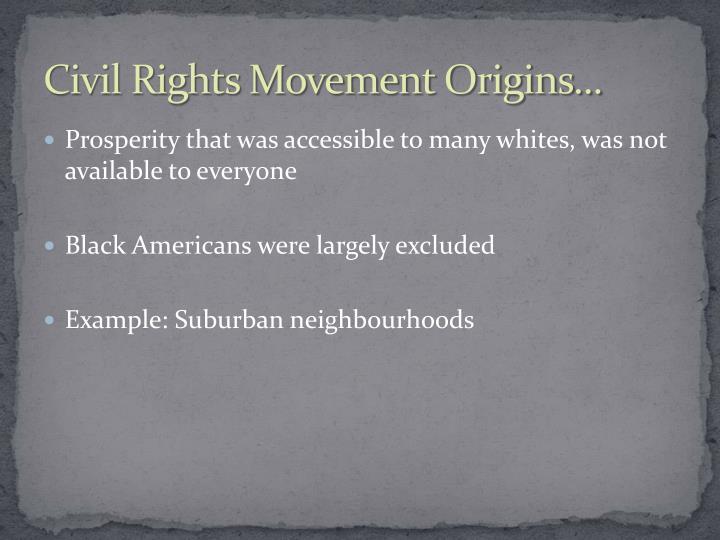 Civil Rights Movement Origins...