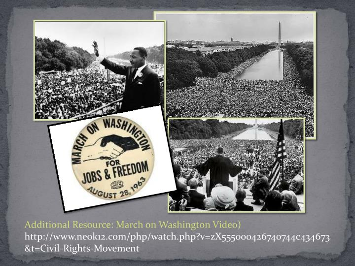 Additional Resource: March on Washington Video)