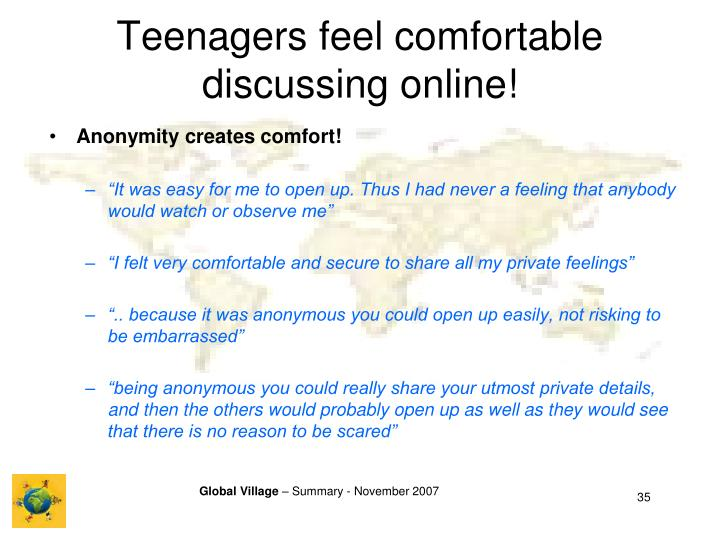 Teenagers feel comfortable discussing online!