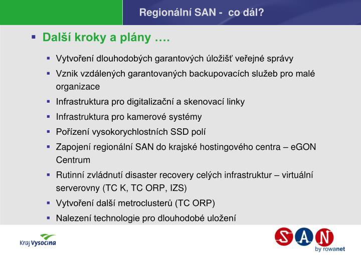 Regionální SAN -  co dál?