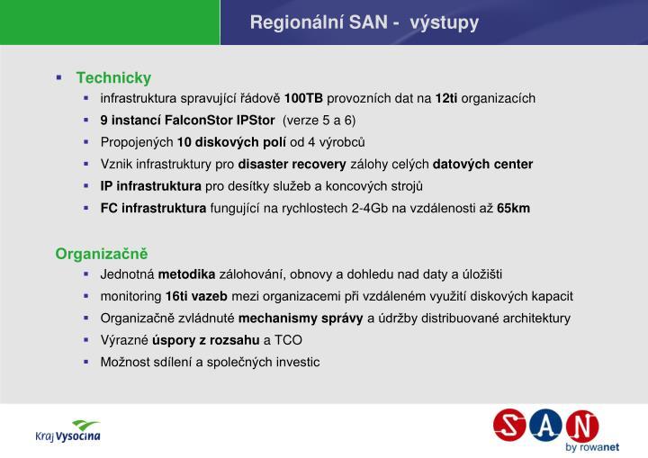 Regionální SAN -  výstupy