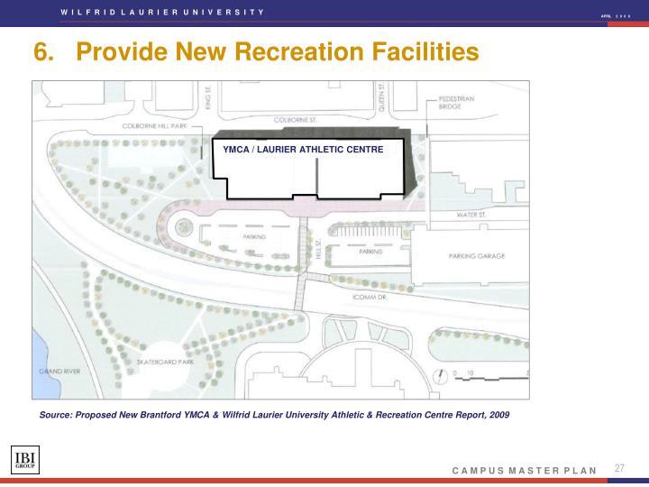 6.   Provide New Recreation Facilities