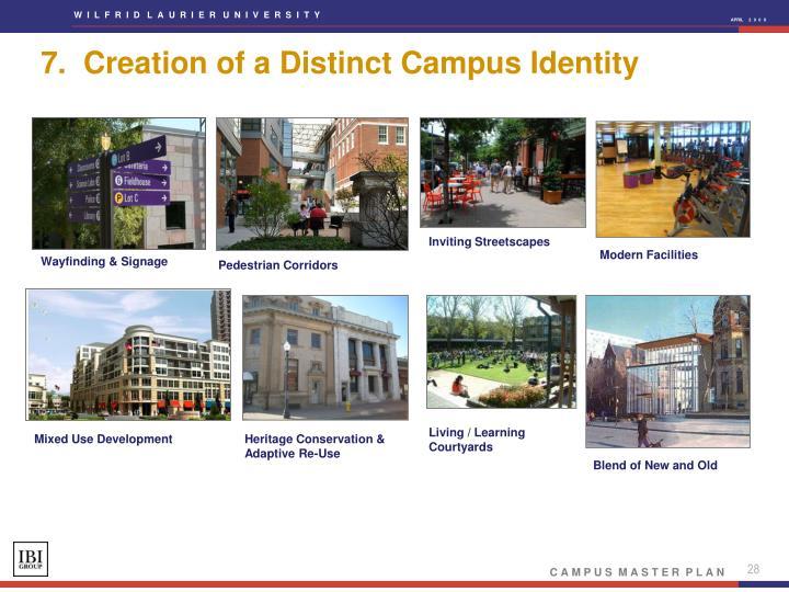 7.  Creation of a Distinct Campus Identity