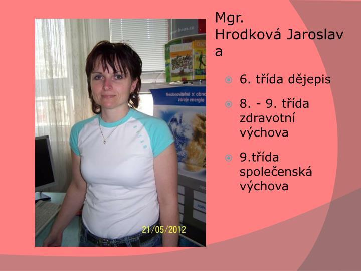 Mgr. HrodkováJaroslava