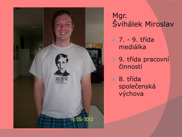 Mgr. ŠvihálekMiroslav