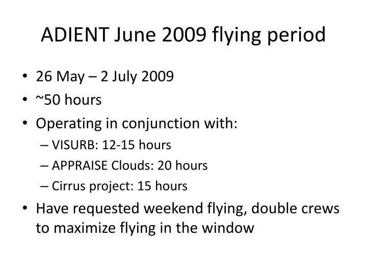 ADIENT June 2009 flying period
