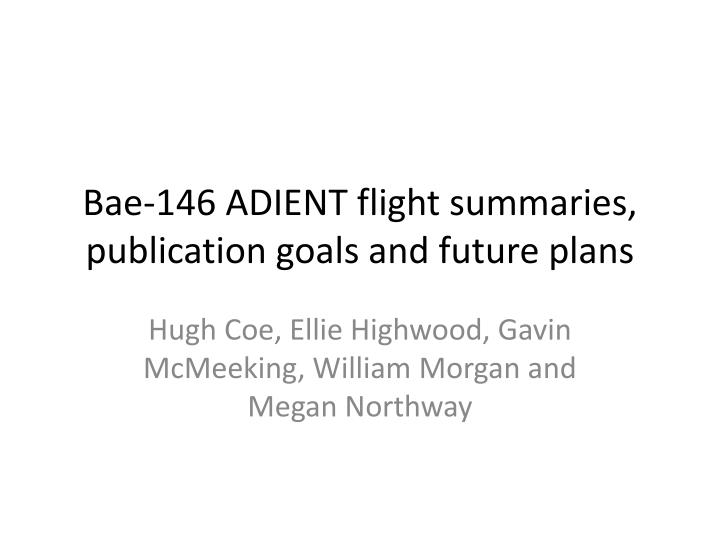 Bae-146 ADIENT flight summaries, publication goals and future plans
