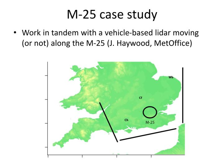 M-25 case study