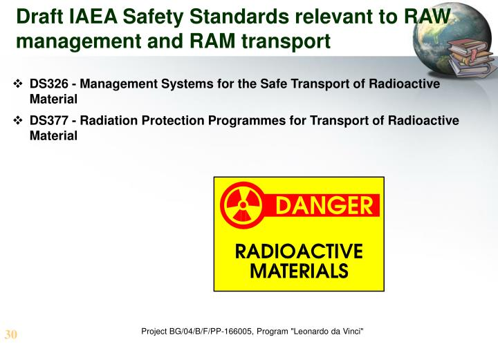 Draft IAEA Safety Standards relevant to RAW management and RAM transport