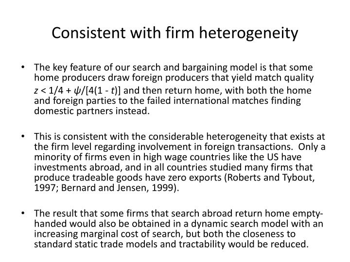 Consistent with firm heterogeneity