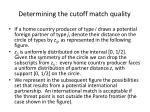 determining the cutoff match quality