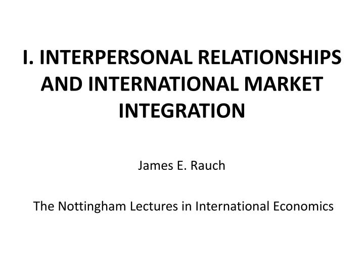 I interpersonal relationships and international market integration