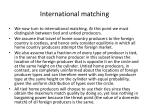 international matching