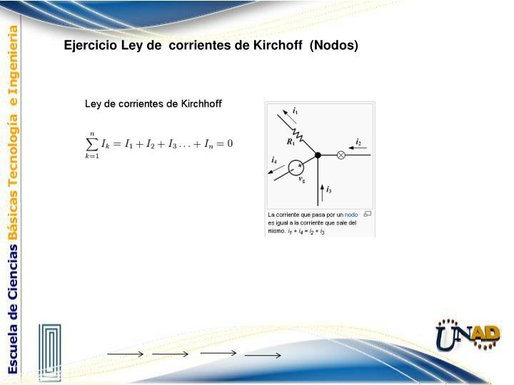 Ejercicio Ley de  corrientes de Kirchoff  (Nodos)