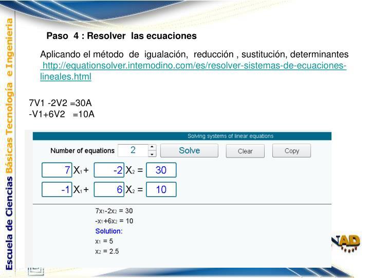 Paso  4 : Resolver  las ecuaciones