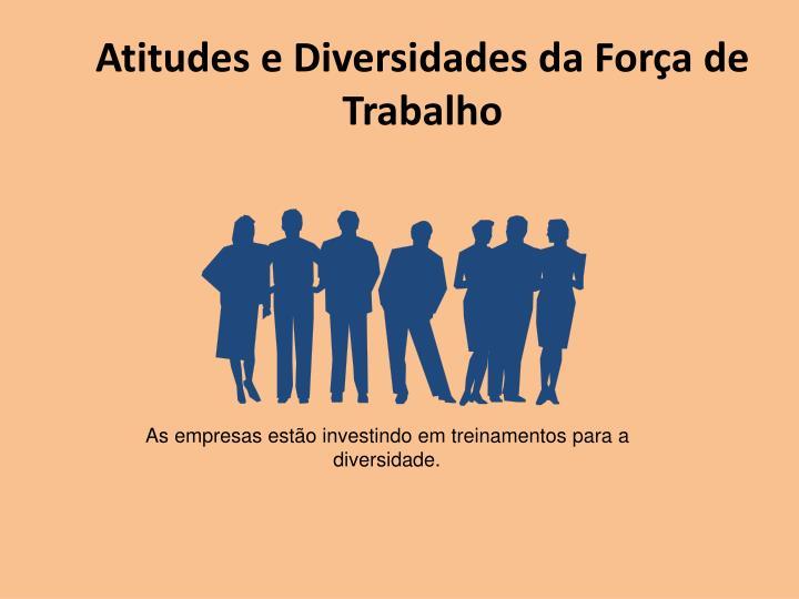 Atitudes e Diversidades da Força de Trabalho