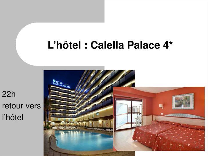 L'hôtel : Calella Palace 4*