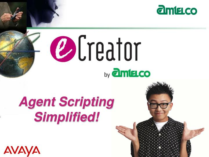 Agent Scripting Simplified!