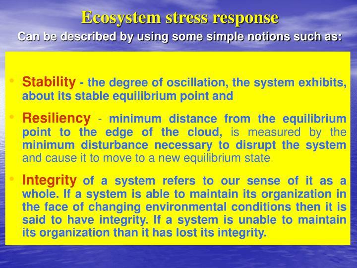 Ecosystem stress response