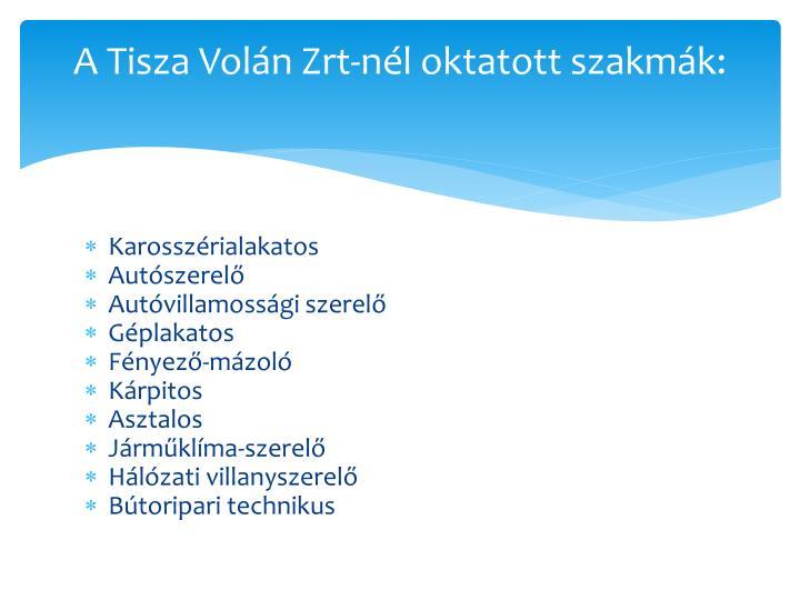 A Tisza Volán Zrt-nél oktatott szakmák: