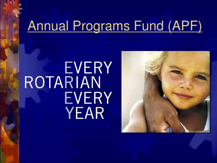 Annual Programs Fund (APF)