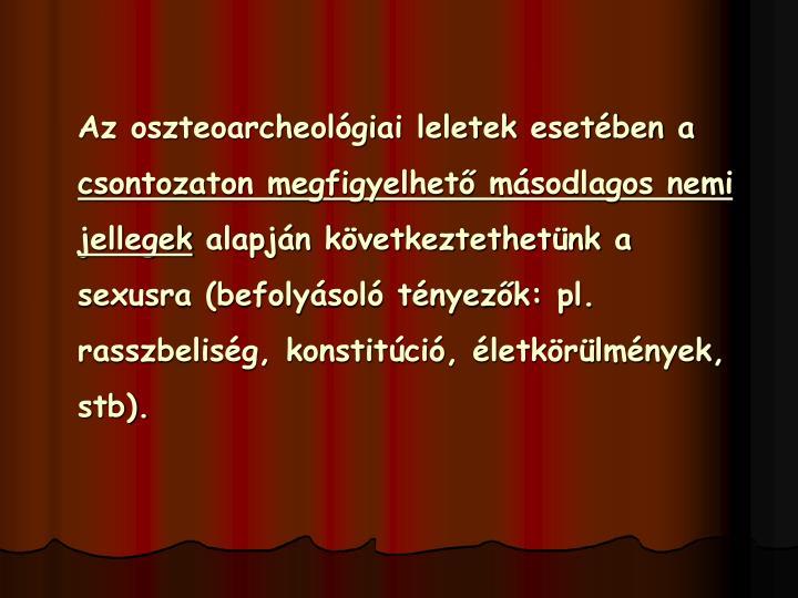 Az oszteoarcheológiai leletek esetében a