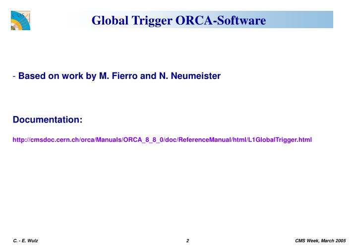 Global trigger orca software