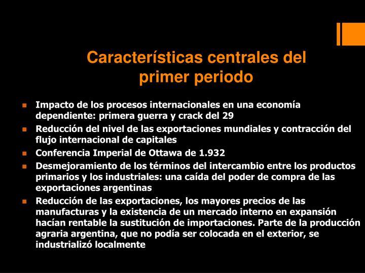 Características centrales del primer periodo