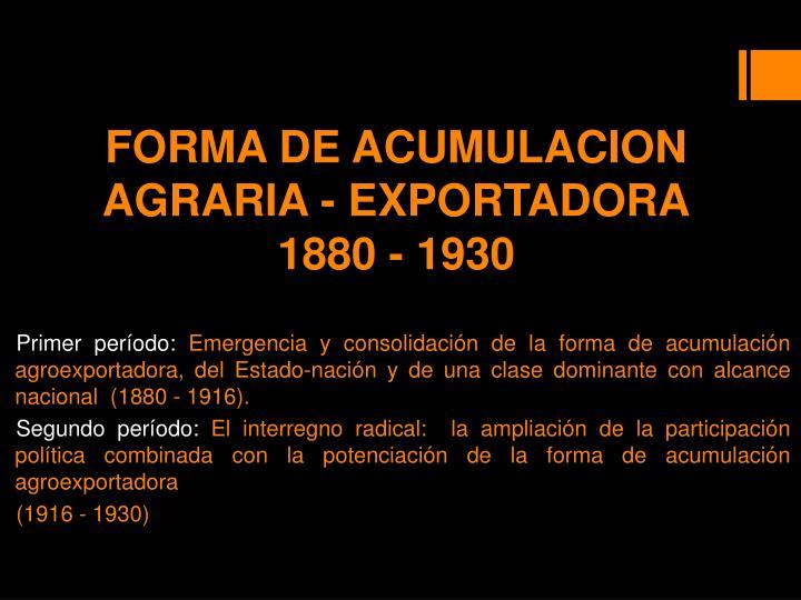 FORMA DE ACUMULACION AGRARIA - EXPORTADORA