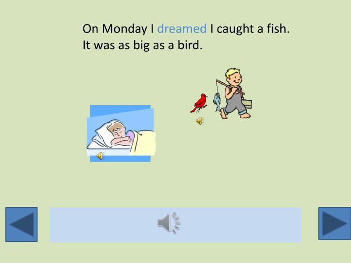 On Monday I