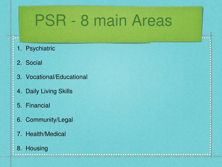 PSR - 8 main Areas