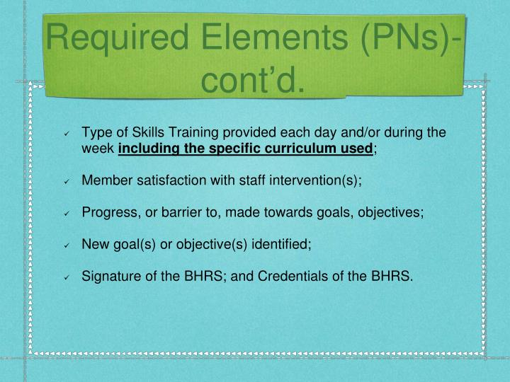 Required Elements (PNs)- cont'd.