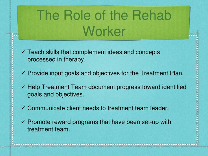 The Role of the Rehab Worker