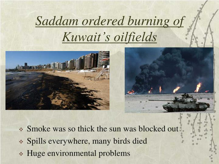 Saddam ordered burning of Kuwait's oilfields